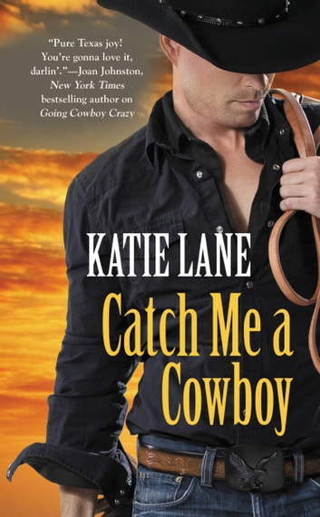 Catch Me a Cowboy ebook by Katie Lane