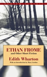 Ethan Frome and Other Short Fiction ebook by Edith Wharton