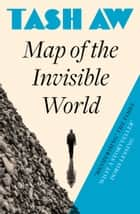 Map of the Invisible World eBook by Tash Aw