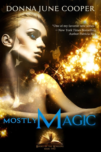 Mostly Magic - Books of the Kindling ebook by Donna June Cooper