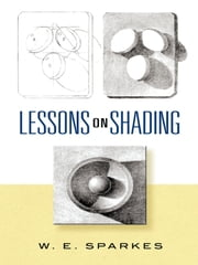 Lessons on Shading ebook by W. E. Sparkes