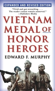 Vietnam Medal of Honor Heroes ebook by Edward F. Murphy