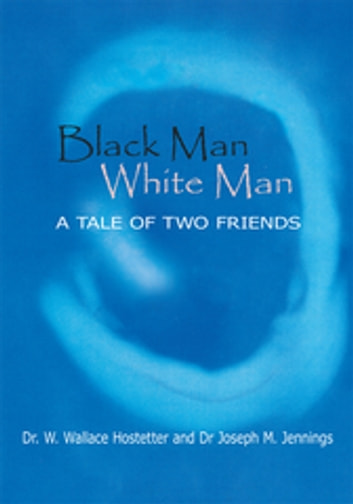 Black Man-White Man: The Tale Of Two Friends