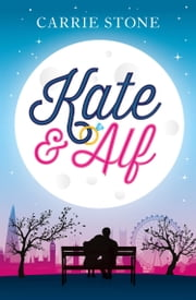 Kate & Alf ebook by Carrie Stone