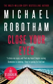 Close Your Eyes - Joe O'Loughlin Book 8 ebook by Michael Robotham