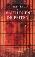 Maurits en de feiten ebook by Gerrit Krol