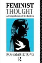 Feminist Thought ebook by Rosemarie Tong