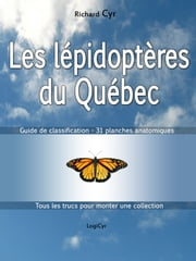 Les Lépidoptères du Québec - Guide de classification ebook by Richard Cyr