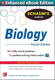 Schaum's Outline of Biology - 865 Solved Problems + 25 Videos ebook by George H. Fried, George J. Hademenos