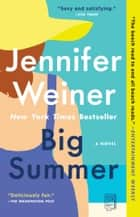 Big Summer - A Novel ebook by Jennifer Weiner