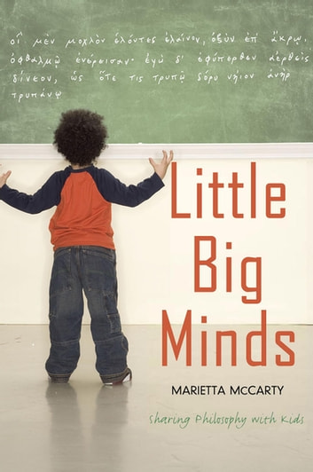 Little Big Minds - Sharing Philosophy with Kids ebook by Marietta McCarty