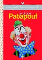Le cirque Patapouf ebook by René Caillé
