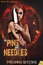 On Pins and Needles ebook by Yolanda Sfetsos
