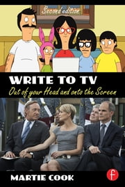 Write to TV - Out of Your Head and onto the Screen ebook by Martie Cook