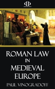 Roman Law in Medieval Europe ebook by Paul Vinogradoff