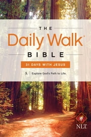 The Daily Walk Bible NLT: 31 Days with Jesus ebook by Walk Thru the Bible