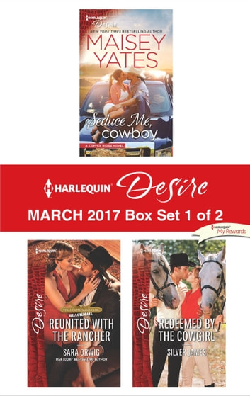 Harlequin Desire March 2017 - Box Set 1 of 2 - An Anthology ebook by Maisey Yates,Sara Orwig,Silver James