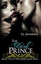 The Dark Prince ebook by S.L. Jennings