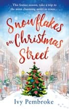 Snowflakes on Christmas Street - An uplifting feel good Christmas story ebook by Ivy Pembroke