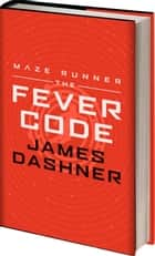 Maze Runner Series: The Fever Code ebook by James Dashner