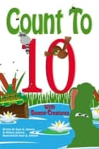 Count to 10 with Swamp Creatures ebook by Sean Quincy Johnson, Melissa Johnson