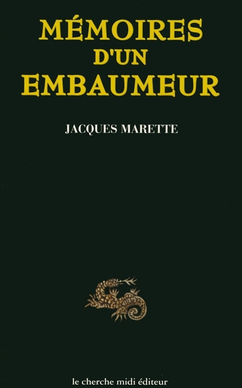 Mémoires d'un embaumeur ebook by Jacques MARETTE