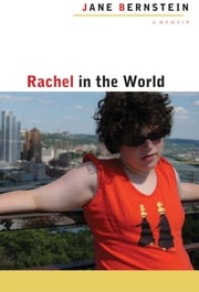 Rachel in the World - A Memoir ebook by Jane Bernstein