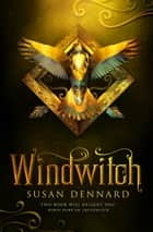 Windwitch: Witchlands 2 ebook by Susan Dennard
