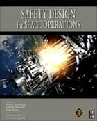 Safety Design for Space Operations ebook by Firooz Allahdadi,Isabelle Rongier,Paul Wilde,Tommaso Sgobba