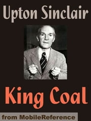 King Coal (Mobi Classics) ebook by Upton Sinclair