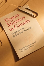 Deputy Ministers in Canada - Comparative and Jurisdicational Perspectives ebook by Jacques Bourgault,Christopher Dunn