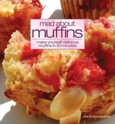 Mad About Muffins ebook by Diana Bonaparte