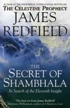The Secret Of Shambhala: In Search Of The Eleventh Insight ebook by