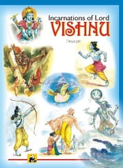 Incarnations of Lord Vishnu ebook by DIVYA JAIN