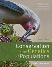 Conservation and the Genetics of Populations ebook by Fred W. Allendorf,Gordon H. Luikart,Sally N. Aitken
