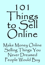 101 Things to Sell Online ebook by Jeannie Pitt