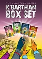 K'Barthan Box Set - All four K'Barthan Series Novels in one huge ebook. ebook by M T McGuire