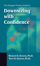 The Manager's Pocket Guide to Downsizing with Confidence ebook by Deems, Terri A.