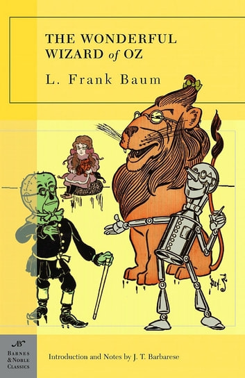 The Wonderful Wizard of Oz (Barnes & Noble Classics Series) ebook by J. T. Barbarese,L. Frank Baum