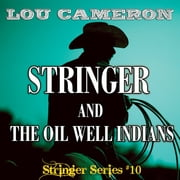 Stringer and the Oil Well Indians ebook by Lou Cameron