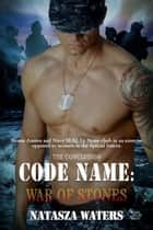 Code Name: War of Stones - A Warrior's Challenge series, #7 ebook by Natasza Waters