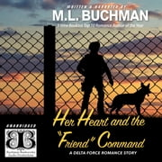 "Her Heart and the ""Friend"" Command audiobook by M. L. Buchman"