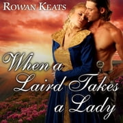 When a Laird Takes a Lady livre audio by Rowan Keats