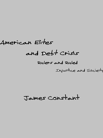 American Elites and Debt Crisis ebook by James Constant