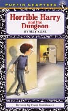 Horrible Harry and the Dungeon ebook by Suzy Kline,Frank Remkiewicz
