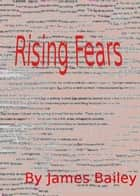 Rising Fears ebook by James Bailey