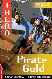 Pirate Gold - EDGE ebook by Steve Barlow,Sonia Leong,Steve Skidmore