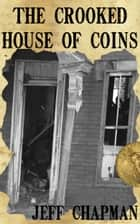 The Crooked House of Coins ebook by Jeff Chapman
