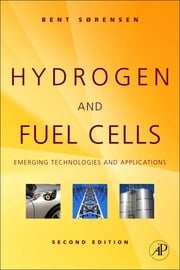Hydrogen and Fuel Cells - Emerging Technologies and Applications ebook by Bent Sørensen