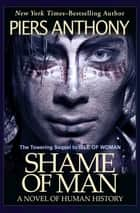 Shame of Man ebook by Piers Anthony
